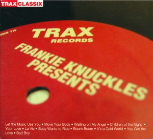 Frankie Knuckles Presents_ His Greatest Hits from Trax Records