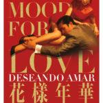 """""""In the Mood For Love"""" eta Wong Kar-Wai zuzendari txinatarraz berriro maitemindutzeko aukera"""